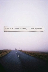 49561-for-a-minute-there-i-lost-myself